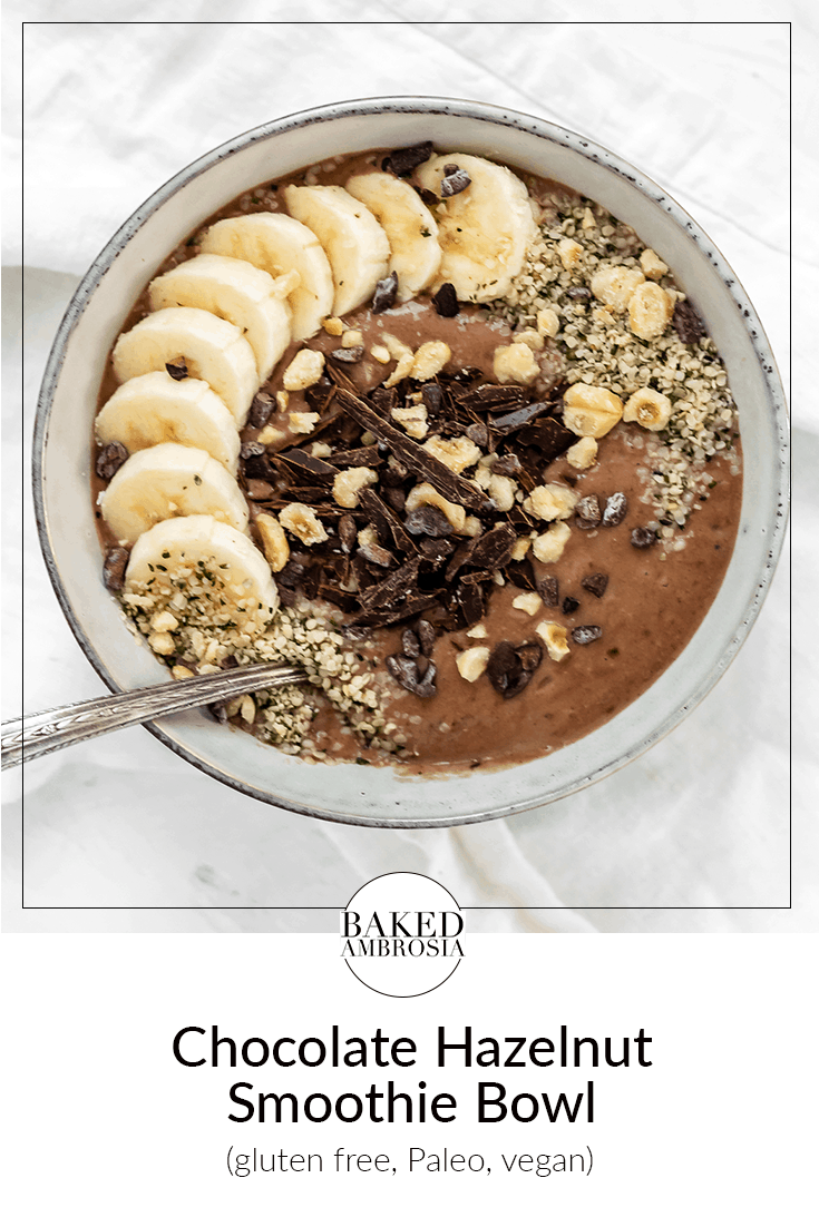 Chocolate Hazelnut Smoothie Bowl (Gluten Free, Paleo, Vegan)