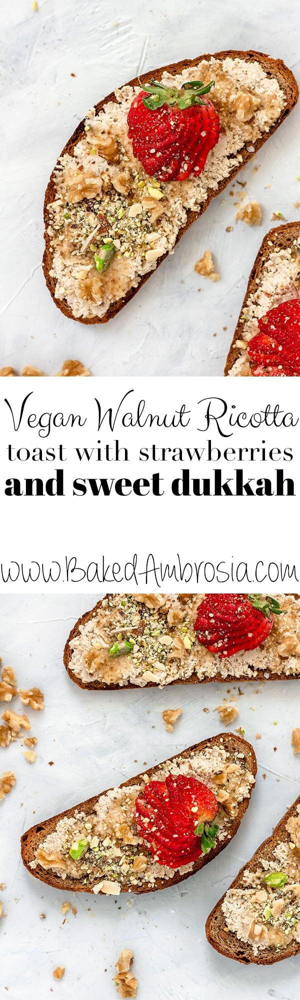 Vegan Walnut Ricotta Toast with Strawberries and Sweet Dukkah